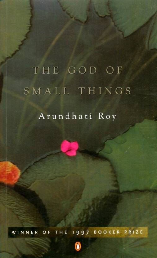 essay god small things Struggling with arundhati roy's the god of small things check out our thorough summary and analysis of this literary masterpiece.